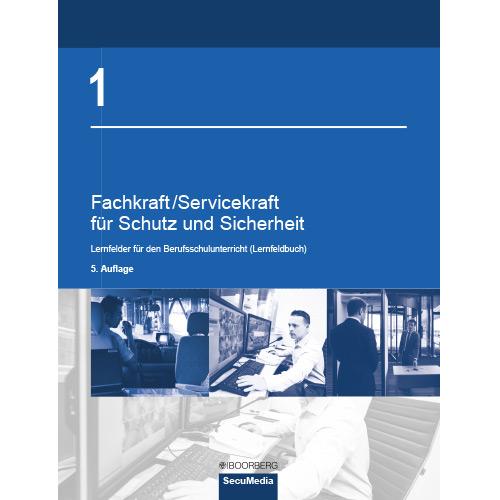 Fachkraft/Servicekraft für Schutz und Sicherheit Band 1