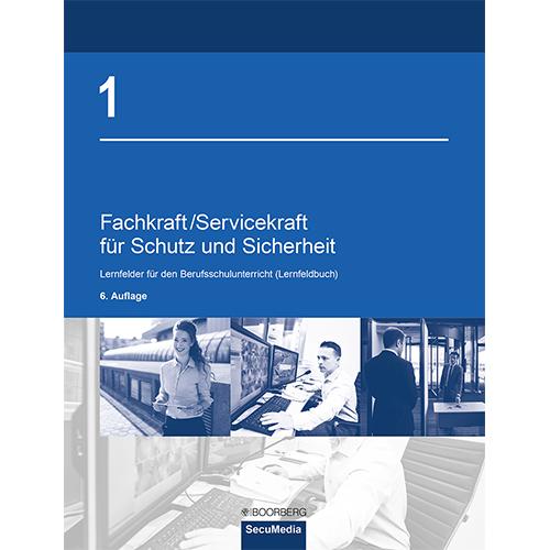Fachkraft/Servicekraft für Schutz und Sicherheit - Band 1