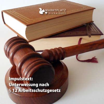 Unterweisung nach § 12 Arbeitsschutzgesetz